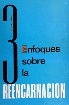 3 ENFOQUES SOBRE LA REENCARNACIÓN - SEBASTIÁN DE ARAÚCO | Triangledh.org