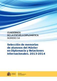 Titantitan.mx Cuadernos De La Escuela Diplomatica Nº 54: Seleccion De Memorias De Alumnos Del Máster En Diplomacia Y Relaciones Interancionales 2013-2014 Image