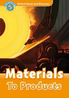 Descarga gratuita de libros de texto electrónicos. OXFORD READ AND DISCOVER 5. MATERIALS TO PRODUCTS (+ MP3) 9780194022248 de  iBook (Spanish Edition)