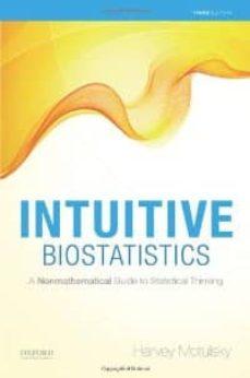 Libro de descargas gratuitas en formato pdf. INTUITIVE BIOSTATISTICS: A NONMATHEMATICAL GUIDE TO STATISTICAL T HINKING (3RD ED.) 9780199946648 en español