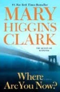 Descargar ebooks portugues gratis WHERE ARE YOU NOW? de MARY HIGGINS CLARK 9781416577348
