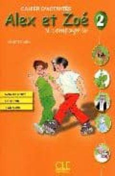 Descarga de libros electrónicos para iPad 2 ALEX ET ZOE ET COMPAGNIE 2: CAHIER D ACTIVITES de COLETTE SAMSON CHM PDF FB2 en español