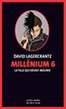 Descargas gratuitas en línea de libros. MILLÉNIUM VOLUME 6, LA FILLE QUI DEVAIT MOURIR (Spanish Edition)
