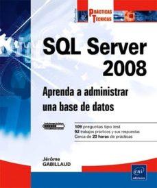 Encuentroelemadrid.es Sql Server 2008: Aprenda A Administrar Una Base De Datos Image