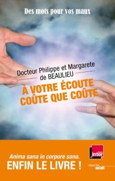 a votre écoute, coûte que coûte ! (ebook)-docteur philippe de beaulieu-margarete de beaulieu-9782749140148