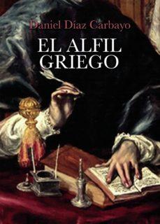 Archivos MOBI descargar gratis libros EL ALFIL GRIEGO de DANIEL DÍAZ CARBAYO 9788413381848 MOBI