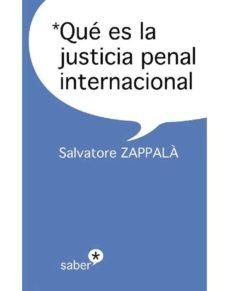 qué es la justicia penal internacional (ebook)-salvvatore zappala-9788415047148
