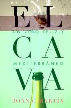 el cava, un vino feliz y mediterraneo-joan c. martin-9788415070948