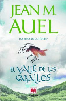 Descargar libros electrónicos gratis para iPod nano EL VALLE DE LOS CABALLOS (LOS HIJOS DE LA TIERRA 2) en español de JEAN M. AUEL MOBI
