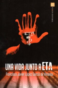 Libros electrónicos gratuitos para descargar en Android UNA VIDA JUNTO A ETA RTF en español de FRANCI LOPEZ GARCIA DE VINUESA 9788416821648