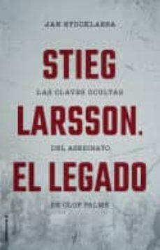 Descargar los libros de Google para encender el fuego STIEG LARSSON. EL LEGADO RTF 9788417305048 (Spanish Edition) de JAN STOCKLASSA