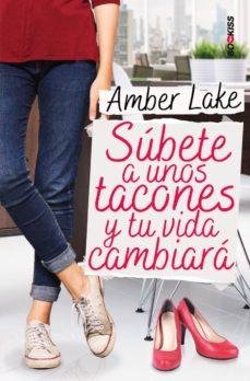 Descargar pdf ebook SÚBETE A UNOS TACONES Y TU VIDA CAMBIARÁ