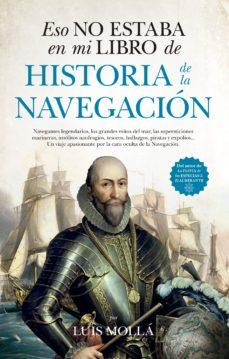 eso no estaba en mi libro de historia de la navegación-luis molla ayuso-9788417418748