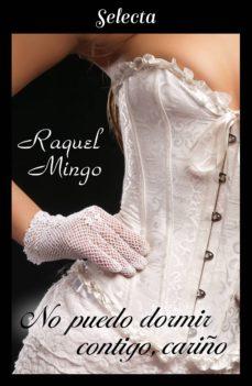 no puedo dormir contigo, cariño (los peligros de enamorarse de un libertino 2) (ebook)-raquel mingo-9788417540548