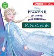Permacultivo.es Frozen 2. Un Cuento Para Cada Grupo Consonántico: Bl, Br, Cl, Cr, Dr (Leo Con Disney - Nivel 1) Image