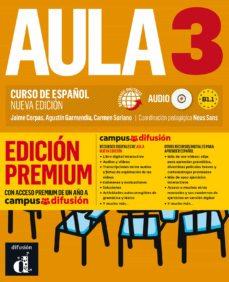 Descargar gratis ebooks epub para iphone AULA 3: LIBRO DEL ALUMNO + CD (B1.1) EDICION PREMIUM. CURSO DE ESPAÑOL (NUEVA EDICION)  de AA.VV (Literatura española) 9788417710248
