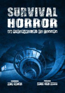 Descargar SURVIVAL HORROR: 50 VIDEOJUEGOS DE TERROR gratis pdf - leer online
