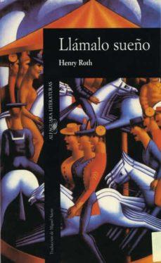 llamalo sueño (7ª ed.)-henry roth-9788420425948