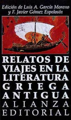 relatos de viajes en la literatura griega antigua-luis garcia montero-9788420607948