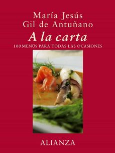 a la carta: 100 menus para todas las ocasiones-maria jesus gil de antuñano-9788420641348