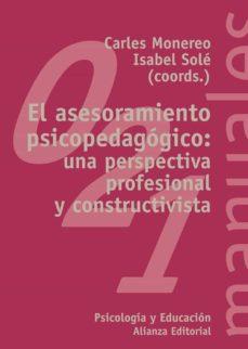 el asesoramiento psicopedagogico: una perspectiva profesional y c onstructivista-carles monereo font-9788420681948