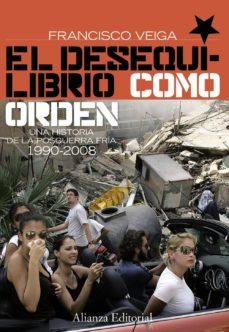 Followusmedia.es El Desequilibrio Como Orden: Una Historia De La Posguerra Fria, 1 990-2008 Image