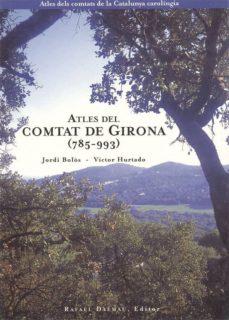 atles del comtat de girona(785-993)-victor hurtado-jordi bolos-9788423206148