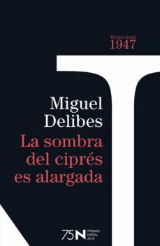 Upgrade6a.es La Sombra Del Cipres Es Alargada (75 Aniversario Premio Nadal) Image