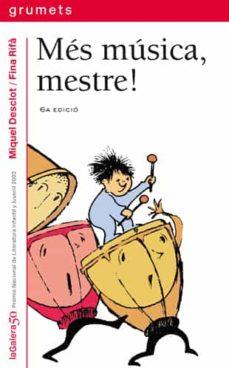 mes musica, mestre!-miquel desclot-9788424695248