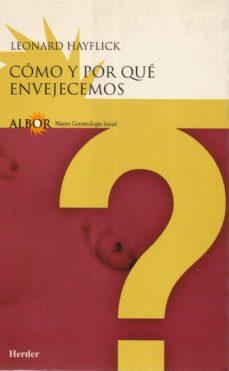 Descargar libros en ipad mini COMO Y POR QUE ENVEJECEMOS 9788425420948 in Spanish de LEONARD HAYFLICK