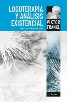 logoterapia y analisis existencial: textos de cinco decadas-viktor e. frankl-9788425428548