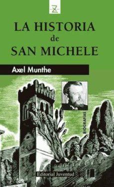Ebook epub file descargar gratis LA HISTORIA DE SAN MICHELE (14ª ED.) de AXEL MUNTHE 9788426101648
