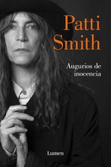Descarga libros nuevos gratis. AUGURIOS DE INOCENCIA de PATTI SMITH ePub iBook CHM en español