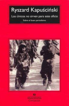 los cínicos no sirven para este oficio (ebook)-ryszard kapuscinski-9788433935748