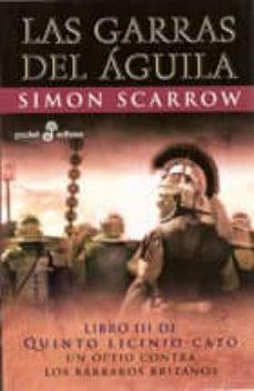 Enlace de descarga de libros de Google LAS GARRAS DEL AGUILA: LIBRO III DE QUINTO LICINIO CATO (3ª ED.) in Spanish 9788435018548 de SIMON SCARROW