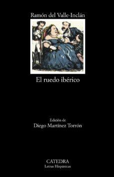 Descargar libros electrónicos gratuitos en formato epub EL RUEDO IBERICO CHM PDF de RAMON MARIA DEL VALLE-INCLAN (Spanish Edition)