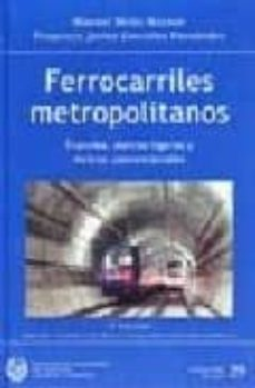 Descargar ebooks gratuitos para iphone FERROCARRILES METROPOLITANOS: TRANVIAS, METROS LIGEROS Y METROS C ONVENCIONALES