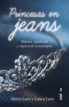 Titantitan.mx Princesas En Jeans: Historia, Significado Y Vigencia De La Monarquia Image