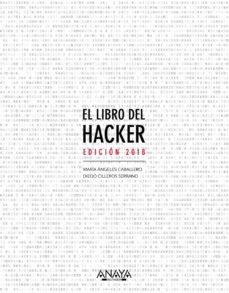 el libro del hacker (ed. 2018)-maria angeles caballero velasco-diego cilleros serrano-9788441539648