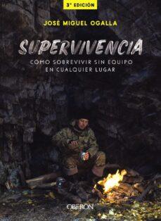 Libros en pdf para descargar. SUPERVIVENCIA: CÓMO SOBREVIVIR SIN EQUIPO EN CUALQUIER LUGAR