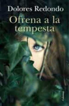 Descargar pdf libros en línea OFRENA A LA TEMPESTA 9788466419048 de DOLORES REDONDO