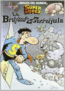 magos del humor nº 125: la brujula esdrujula-juan lopez fernandez-9788466638548