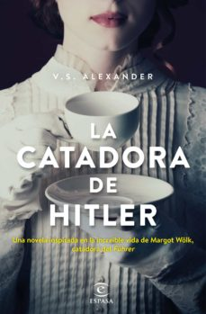Epub descargar libro electrónico torrent LA CATADORA DE HITLER in Spanish de V.S. ALEXANDER RTF DJVU FB2 9788467056648