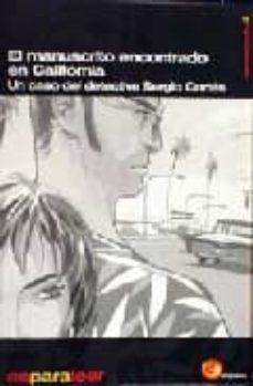 Descargar EL MANUSCRITO ENCONTRADO EN CALIFORNIA: UN CASO DEL DETECTIVE SER GIO CORTES gratis pdf - leer online