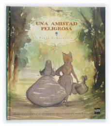 Geekmag.es Una Amistad Peligrosa (Premio Internacional De Ilustracion De La Fundacion Santa Maria, 2004) Image