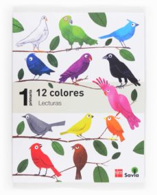 lecturas para el aula. 12 colores savia 1º primaria ed 2014 mec-9788467571448