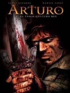 arturo (vol. 1): el unico y futuro rey-f. perez navarro-martin sauri-9788467901948