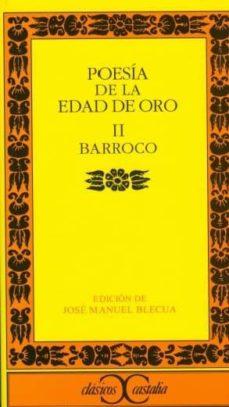 barroco (poesia de la edad de oro; t.2) (2ª ed.)-jose manuel blecua-9788470394348
