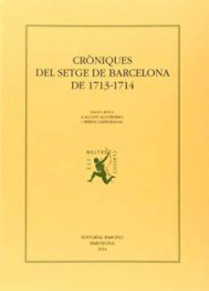 Carreracentenariometro.es Croniques Del Setge De Barcelona De 1713-1714 Image