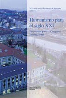 Enmarchaporlobasico.es Humanismo Para El Siglo Xxi: Propuestas Para El Congreso Internac Ional Image